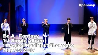 "[INSIDE SHOWCASE] 170525 Be.A (비에이) ""Magical Realism"" Comeback Stage - Fantasy"