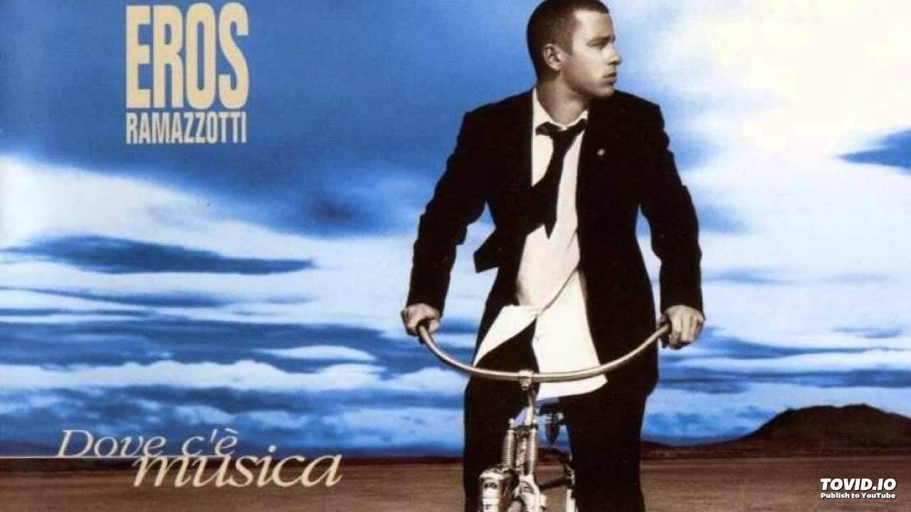 Eros Ramazzotti Dove Cè Musica Hd Youtube
