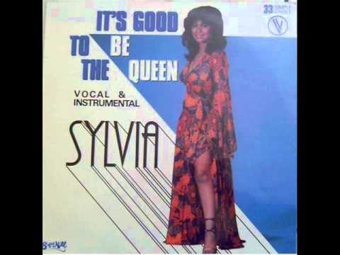 Sylvia - It's Good To Be The Queen