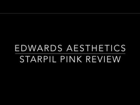 Edwards Aesthetics  Starpil Pink Review