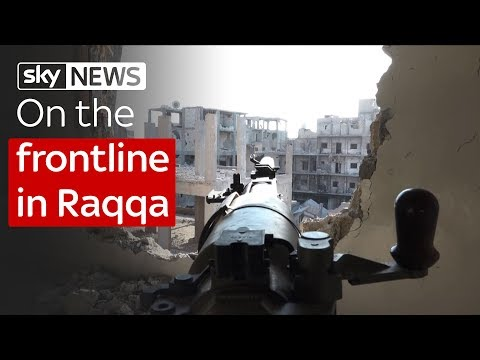 On the frontline with the people trying to drive Islamic State out of Raqqa