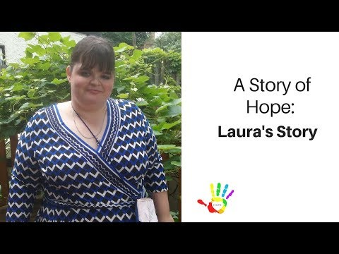 A Story of Hope: Laura's Story