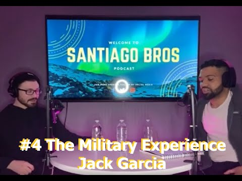 The Santiago Bros Podcast #4 - Jack Garcia's Military Experience