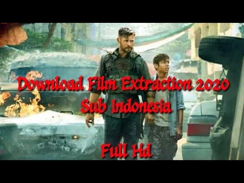 Download Film Extraction 2020 Sub indo |Full Hd - YouTube