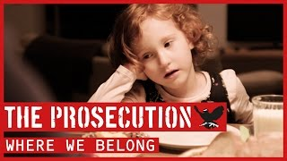 The Prosecution - Where We Belong (Official Video)