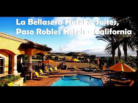 La Bellasera Hotel & Suites, Paso Robles Hotels - California