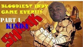 ►►BLOODIEST INDY GAME - Shank Lets Play KINDA Part 1 ( w/BlastphamousHD )