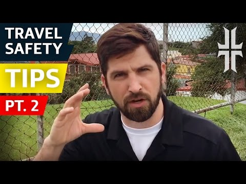 Travel Safety Tips: PT.2 General Advice