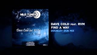 Dave Cold Feat. RVM - Find a Way (DoubleV Dub Mix)