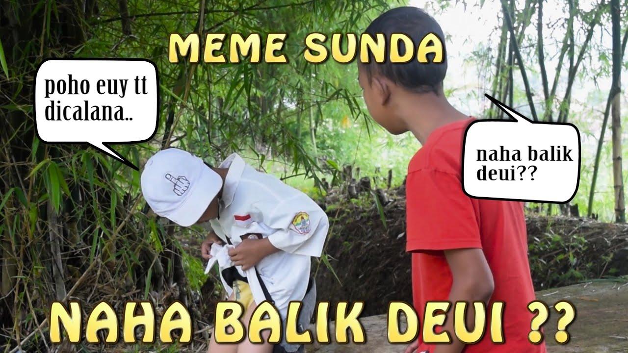 Meme Sunda Lucu Rek Kamana Maneh Naha Balik Dei 7up Songs