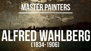 Alfred Wahlberg (1834-1906) A collection of landscape paintings 4K Ultra HD