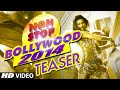 Teaser : Non Stop Bollywood 2014 (Full Video HD)