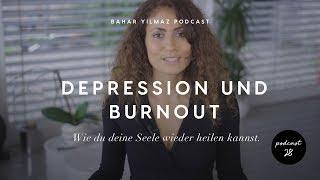 Depression & Burnout - Wie du deine Seele wieder heilen kannst