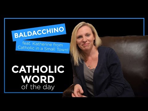 Baldacchino | Feat. Katherine from Catholic in a Small Town!