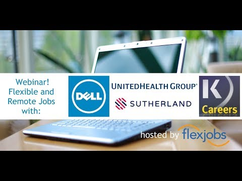 FlexJobs Webinar: Flexible and Remote Jobs at Dell, Kaplan, Sutherland, UnitedHealth Group