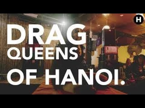 The Drag Queens Firing Up Hanoi's Nightlife