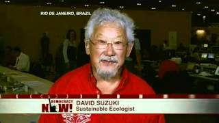 Canadian Environmentalist David Suzuki on Democracy Now! From Rio+20 U.N Summit (Part 1 of 2)