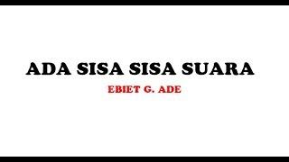 Gambar cover Ebiet G. Ade  - Ada Sisa Sisa Suara (Official Lyric Video)