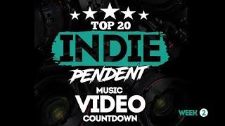 Top 20 INDIEpendent Music Video Countdown ( Week 2 )