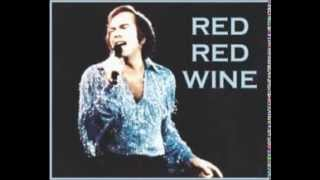 Neil Diamond - Red Red Wine.