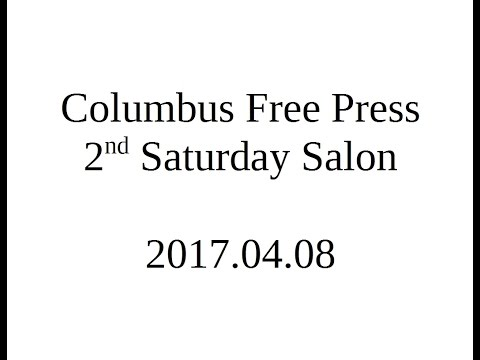 20170408   2nd Saturday Salon   Columbus Free Press