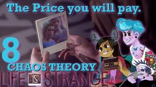 LIFE IS STRANGE EPISODE 3 CHAOS THEORY 2 GIRLS 1 LET'S PLAY PART 8: PRICE OF LIFE