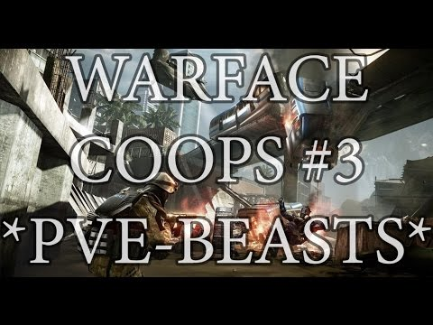 Warface - COOPs #3 |*PVE-BEASTS*