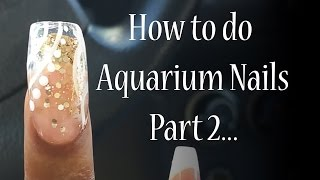 How to Aquarium Nails...Second Attempt