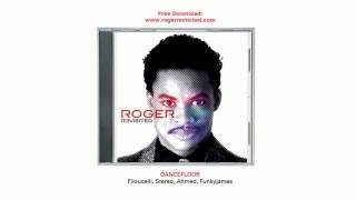 Filoucelli, Stereo, Ahmed & Funkyjames - Dance Floor ( Roger Revisited )