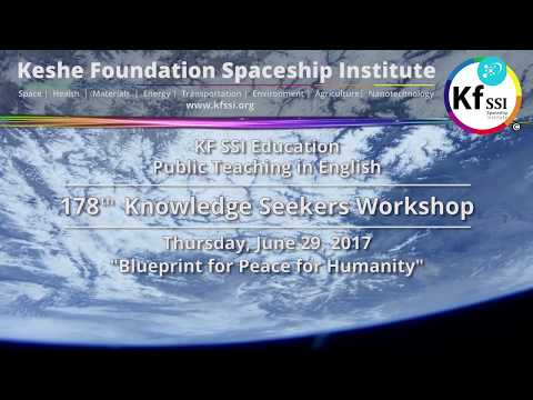 178th Knowledge Seekers Workshop - Blueprint for Peace for Humanity - Thursday, June 29, 2017