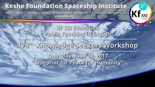 Video 178th Knowledge Seekers Workshop - Blueprint for Peace for Humanity - Thursday, June 29, 2017 download MP3, 3GP, MP4, WEBM, AVI, FLV Desember 2017