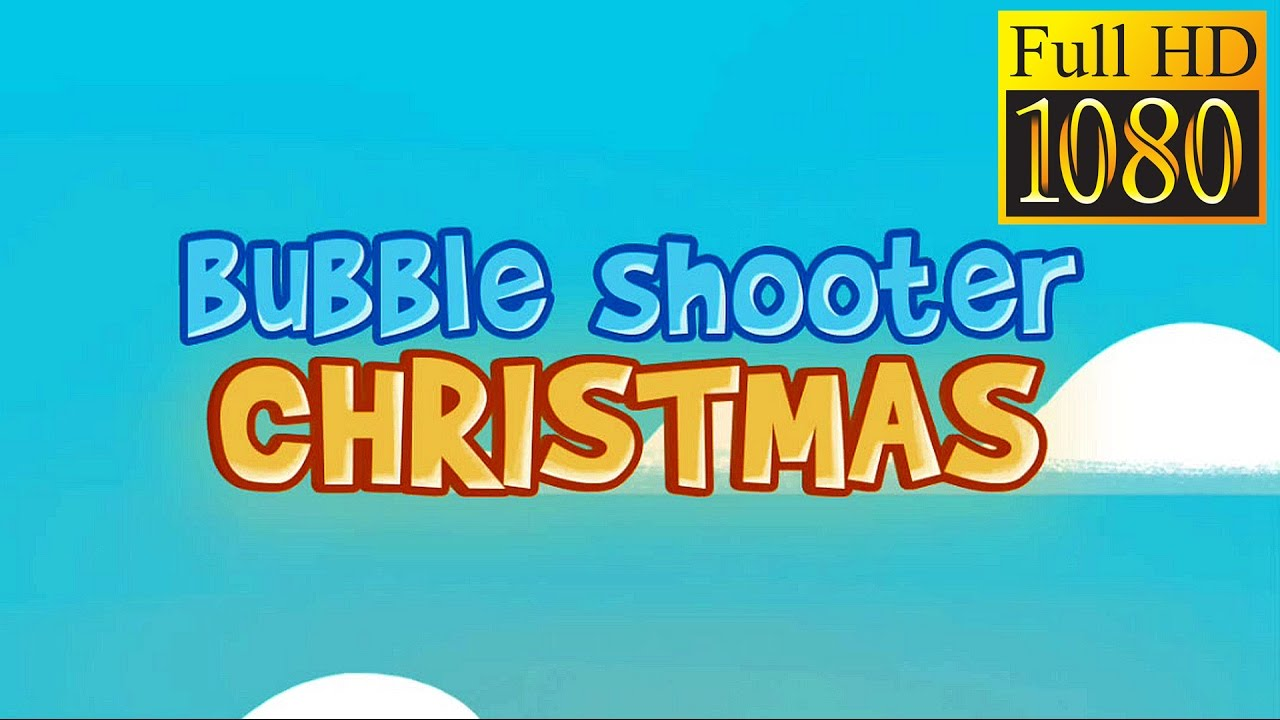 Bubble Shooter Christmas Game Review 1080p Official Match 3 Bubble ...