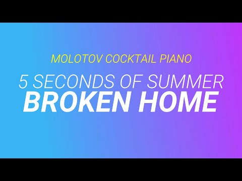 Broken Home - 5 Seconds of Summer [cover by Molotov Cocktail Piano]