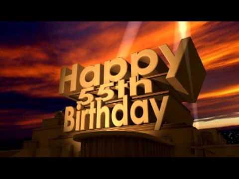 Happy 55th Birthday Youtube