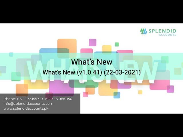 What's New (v1.0.41) (22-03-2021)    Splendid Accounts