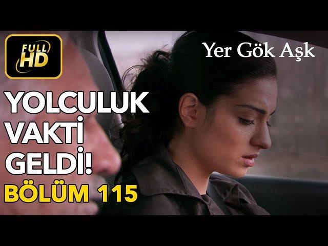 Yer Gök Aşk > Episode 115