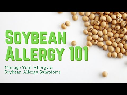 Food Allergy 101: Soy Allergy Symptom | Avoid Soy Products