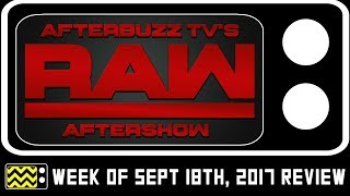WWE's RAW for September 18th, 2017 Review & After Show | AfterBuzz TV