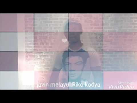 JAVIN MELAYU: Riko kodya officiall video