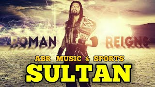 Sultan - Roman Reigns Bollywood Song | Roman Reigns Punjabi Song | Roman Reigns Love Song | WWE FUNY