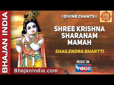 Shree Krishna Sharanam Mamah Dhun by Shailendra Bhartti | Relaxing 108 Chants
