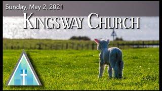 Kingsway Church Online - May 2, 2021