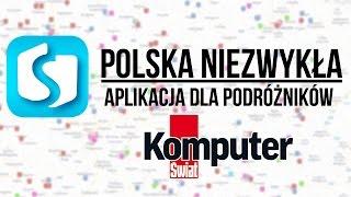 Polska Niezwykła - aplikacja dla podróżników (Android)   Komputer Świat