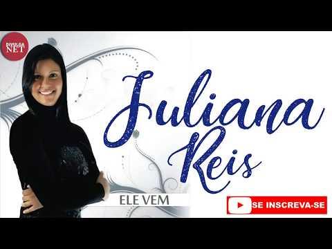 Cantora Juliana Reis Ele Vem Completo