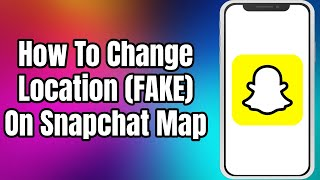 How To Change Location On Snapchat Map 2021   Fake Snapchat Location