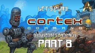 Cortex Command - Campaign Pt.8 - Flying Torso of Doom