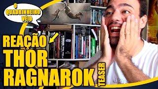 THOR Ragnarok - Reação ao Teaser - O Quadrinheiro Véio Nerd