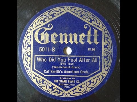 "Cal Smith's American Ork ""Who Did You Fool After All"" 1922 Gennett Jazz 78"