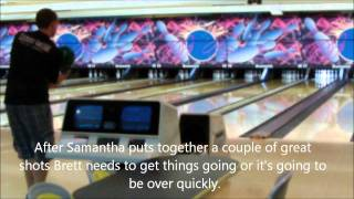 Centennial Lanes - King of the Hill - Brett Wagner VS Samantha Kelly - Championship Match (6/14/11)