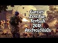 5 Best Games Zombie 2018 Android&iOs (Hd Graphic)